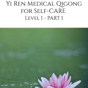 Yi Ren® Medical Qigong for Self-Care Level I - Part I (Video)