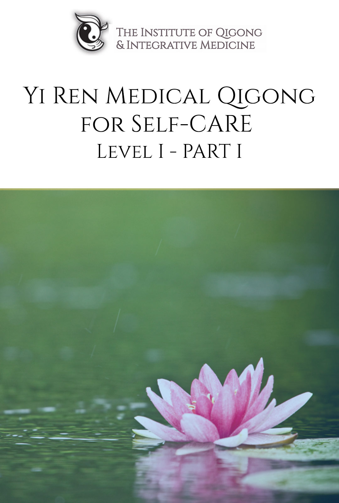 Yi Ren® Medical Qigong for Self-Care Level 1 Part 1 (Online Video)